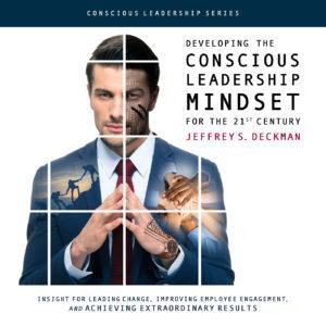 conscious leadership, Jeffrey Deckman