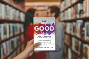 The Good Around Us, a self-help memoir by Sylvia Pullen